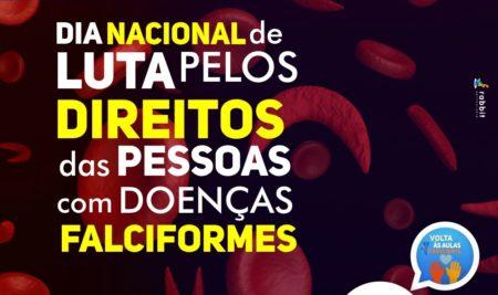 Dia Nacional de Luta pelos Direitos das Pessoas com Doenças Falciformes