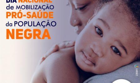 Dia Nacional de Mobilização Pró-Saúde da População Negra